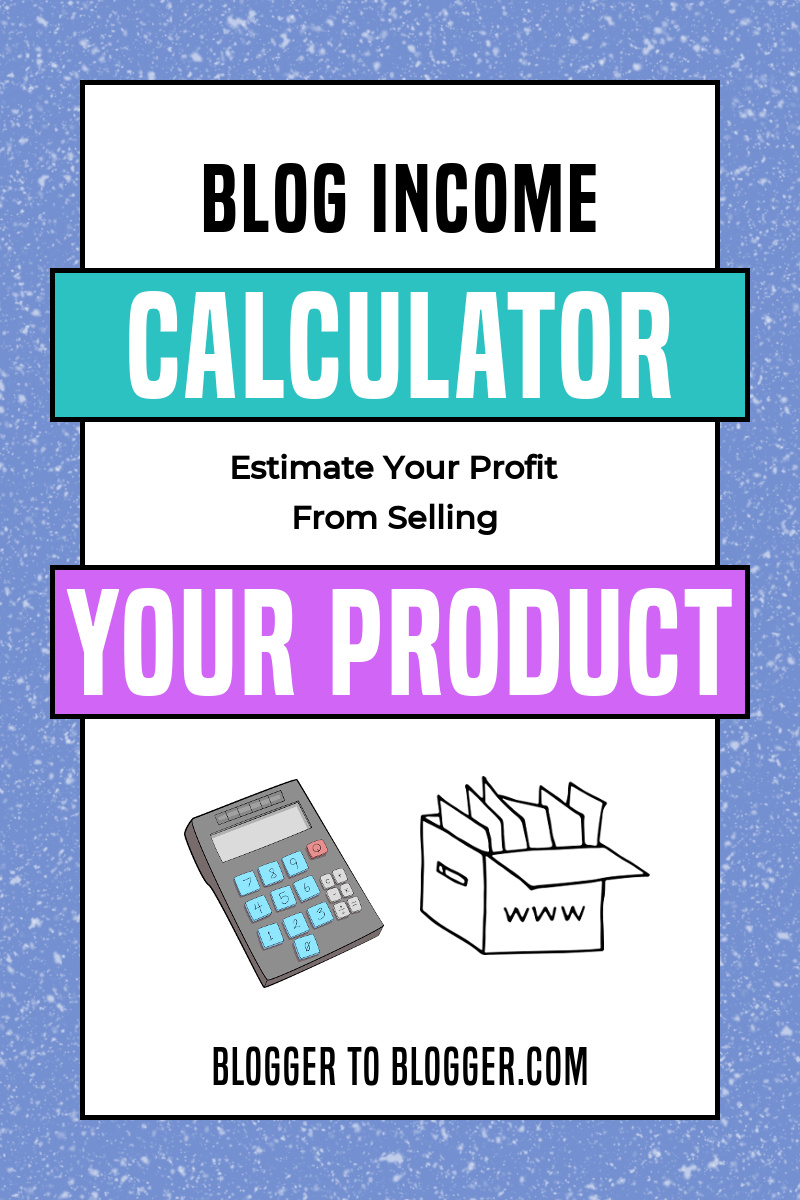 Calculator to Estimate Blog Income from Selling Products