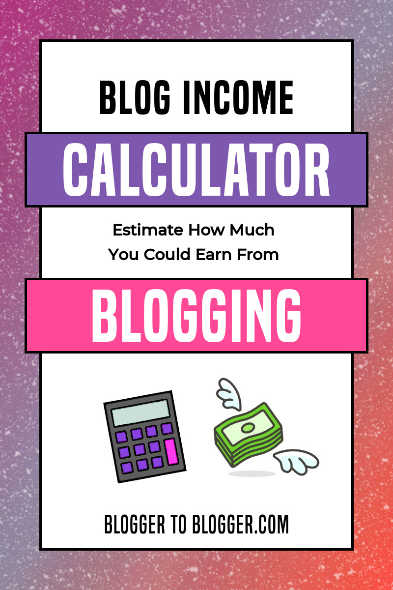 Calculator to Estimate Your Potential Blog Income