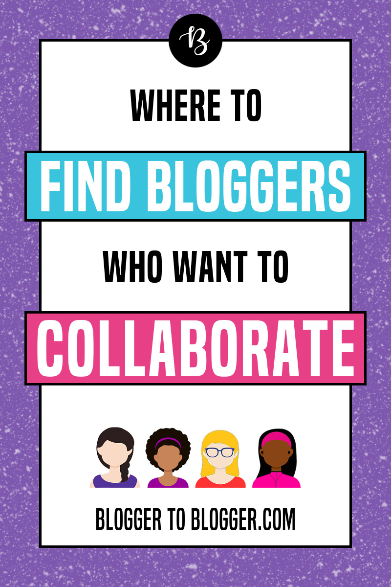 Find bloggers to collaborate with at bloggertoblogger.com!