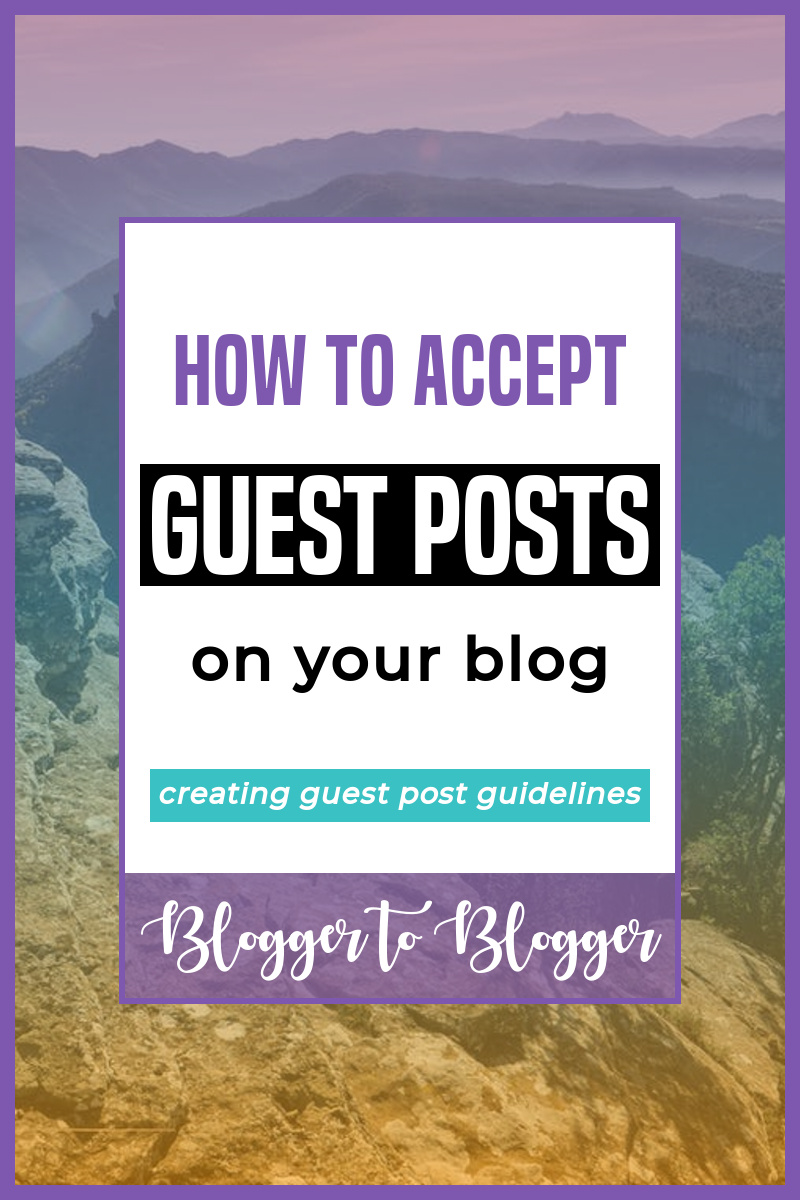 Tips for creating guidelines to accept guest posts on your blog. If publishing guest posts is part of your blogging strategy, here are some things you should outline to attract the best guest posts! #blogging #bloggers