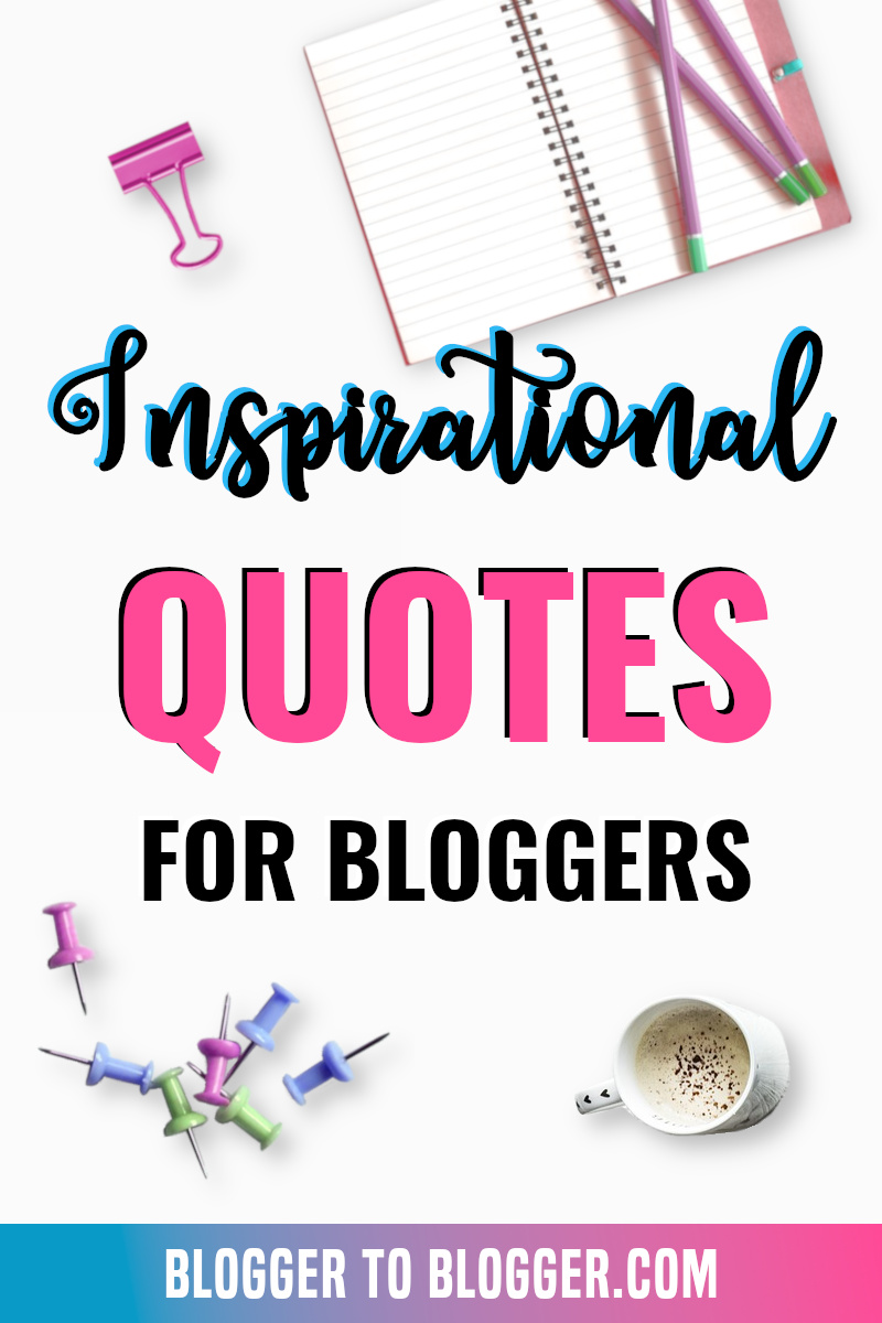 Inspirational Quotes for Bloggers & Entrepreneurs