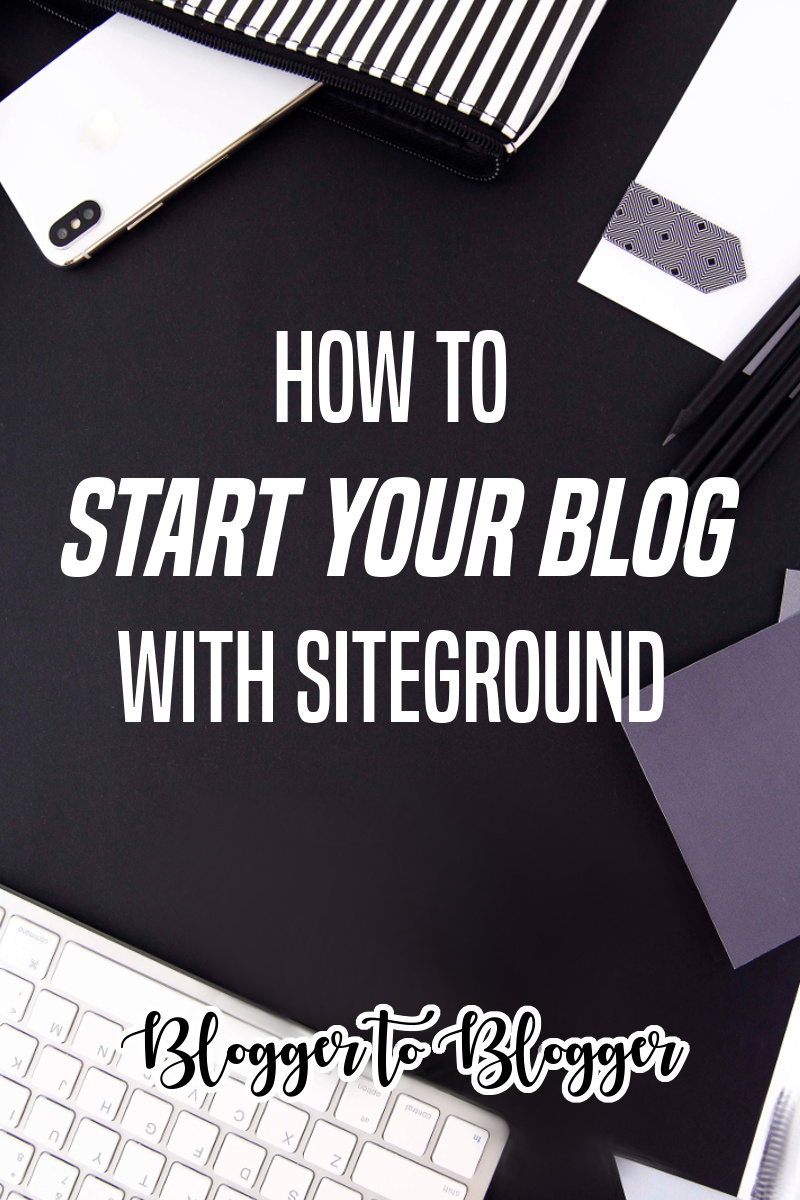 Blogger to Blogger: Signing Up With SiteGround (pin)
