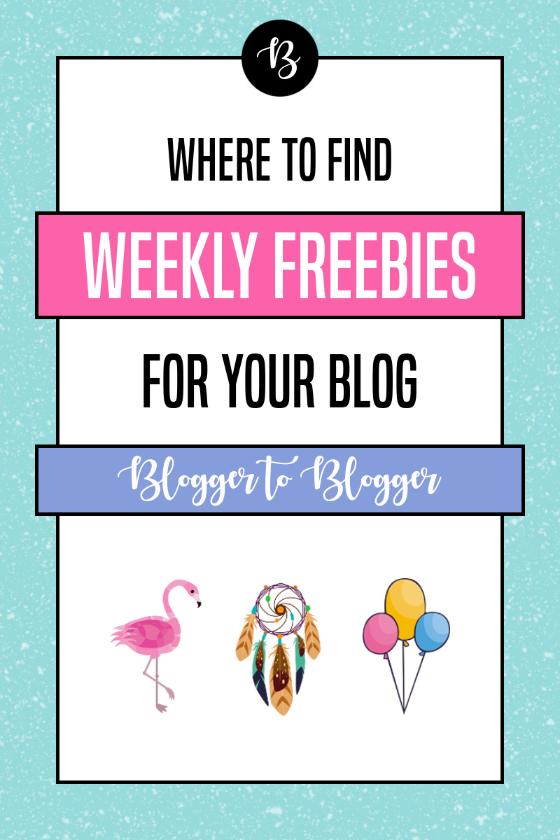Where to Get Weekly Freebies for Your Blog