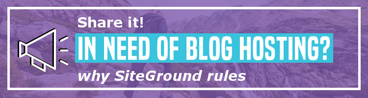 choosing SiteGround as your web host for your blog